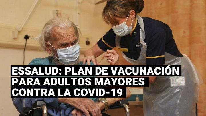 EsSalud: ¿Cuál será el plan de vacunación contra la COVID-19 para los adultos mayores?
