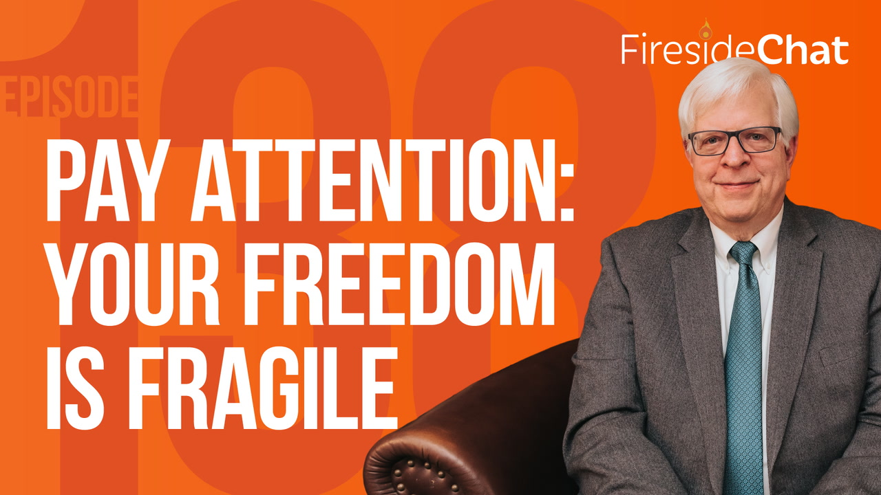 Ep. 138 — Pay Attention: Your Freedom Is Fragile