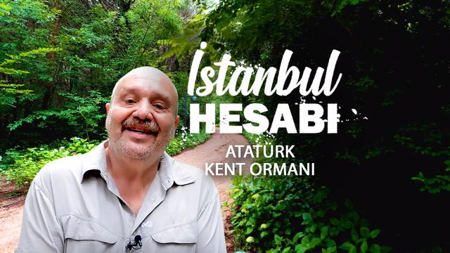 İstanbul Hesabı - Atatürk Kent Ormanı
