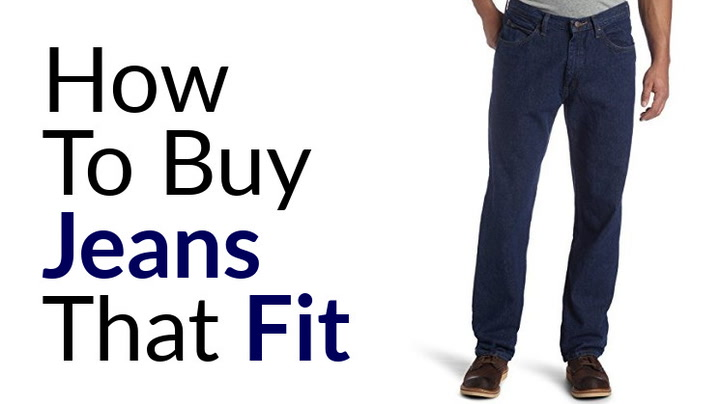 Buy Jeans That Fit Understand Denim Cut Style