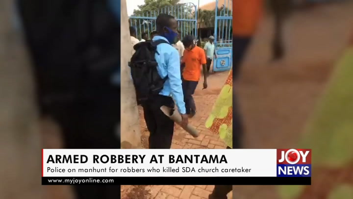 Police on manhunt for robbers who gunned down Bantama SDA Church ...