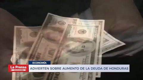 Advierten sobre aumento de la deuda de Honduras