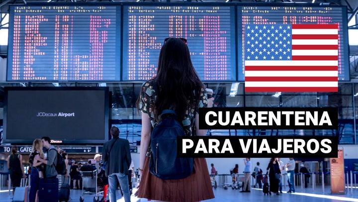 Cuarentena obligatoria para viajeros que ingresen a Estados Unidos