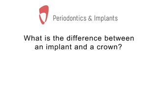 What's the difference between an implant and a crown?