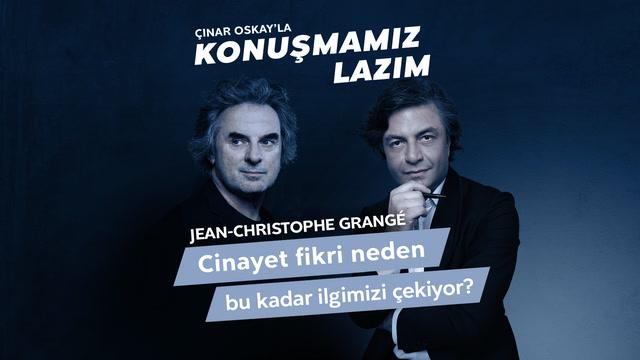 Konuşmamız Lazım - Jean-Christophe Grangé -  Cinayet fikri neden bu kadar ilgimizi çekiyor?