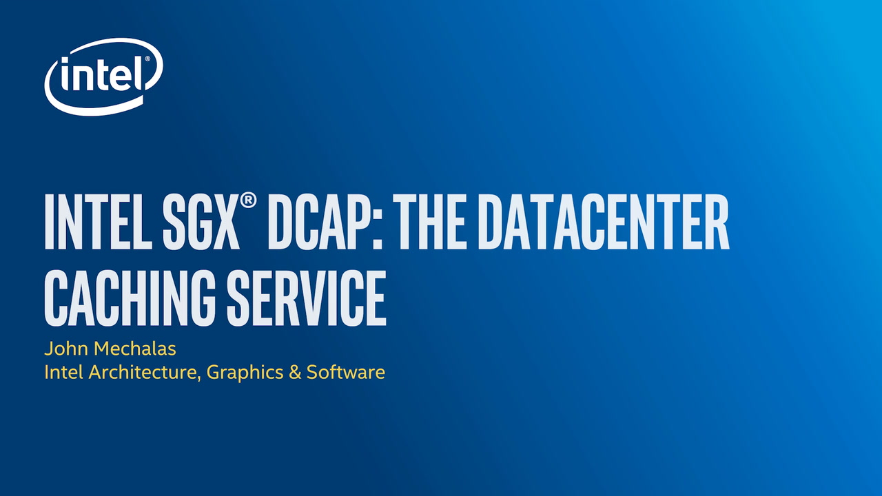 Chapter 1: Intel® Software Guard Extensions Data Center Attestation Primitives (Intel® SGX DCAP): The Data Center Caching Service