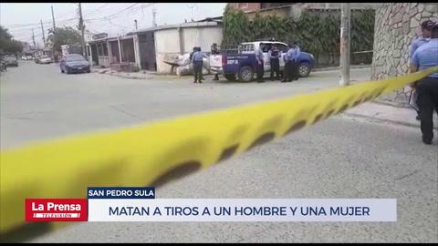 Matan a tiros a un hombre y una mujer en San Pedro Sula