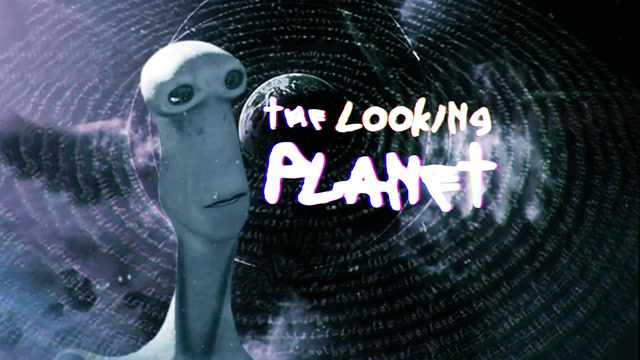 The Looking Planet