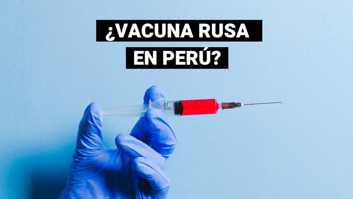 ¿La vacuna rusa llegará al Perú?
