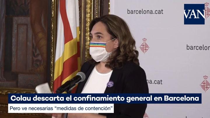 Colau descarta el confinamiento general de Barcelona pero ve necesarias 'medidas de contención'