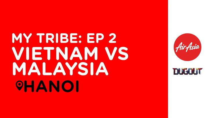 AirAsia My Tribe: Vietnam Vs Malaysia
