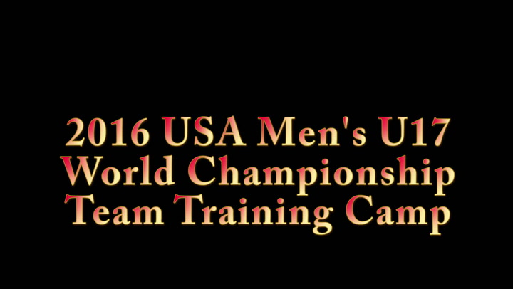 2016 USA Men's U17 World Championship Team Training Camp Highlights