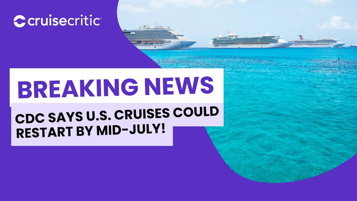 """BREAKING NEWS: CDC Says Cruises From the U.S. Could Start by """"Mid-July"""""""