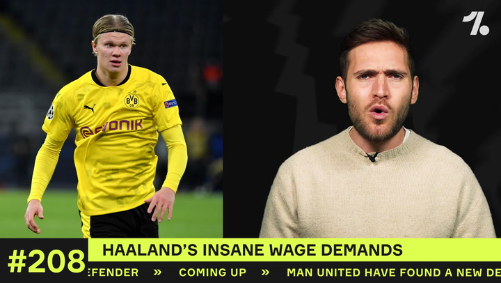 Haaland's INSANE wage demands!