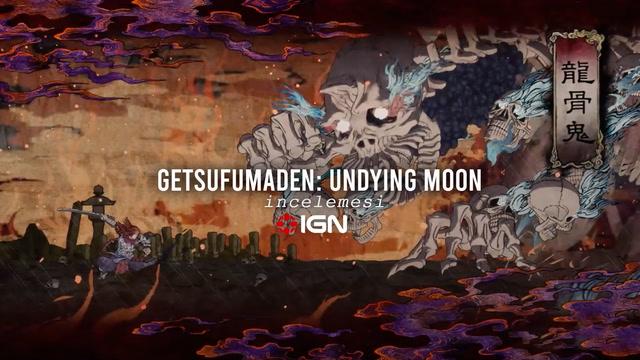 IGN - GetsuFumaDen: Undying Moon incelemesi