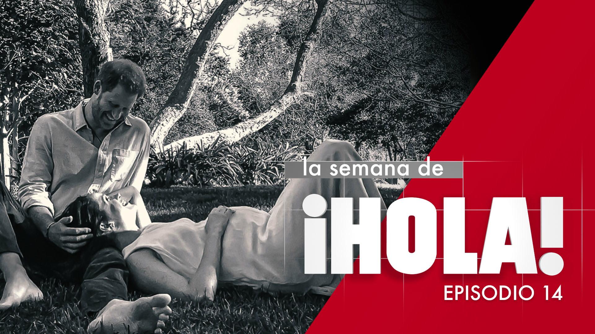 La semana de ¡HOLA! - Episodio 14