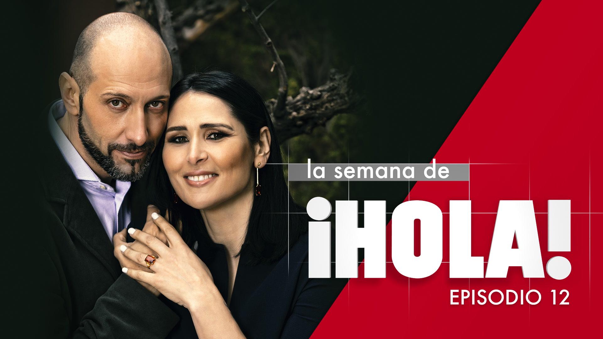 La semana de ¡HOLA! - Episodio 12