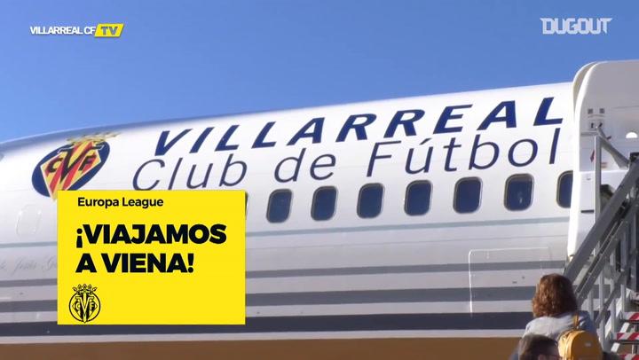Behind The Scenes: Villarreal Head To Vienna