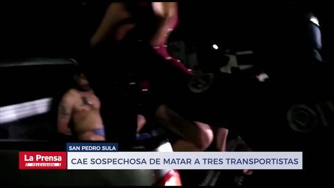 Cae sospechosa de matar a tres transportistas en San Pedro Sula