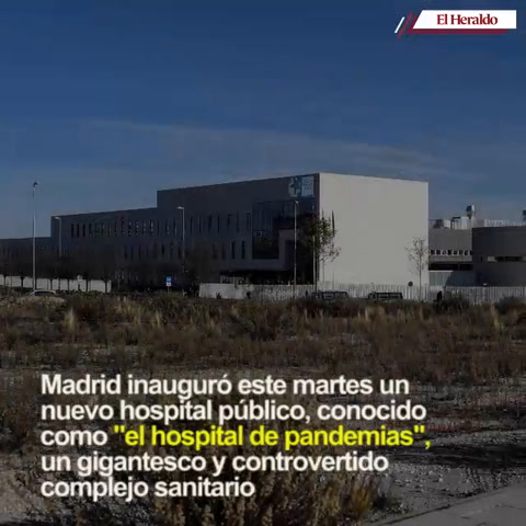 Madrid inaugura un gigantesco y controvertido hospital para futuras emergencias