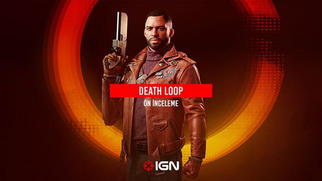 IGN -  Death Loop Ön İnceleme