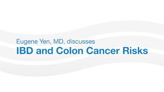 Dr. Eugene Yen discusses the risks of colon cancer among IBD patients.
