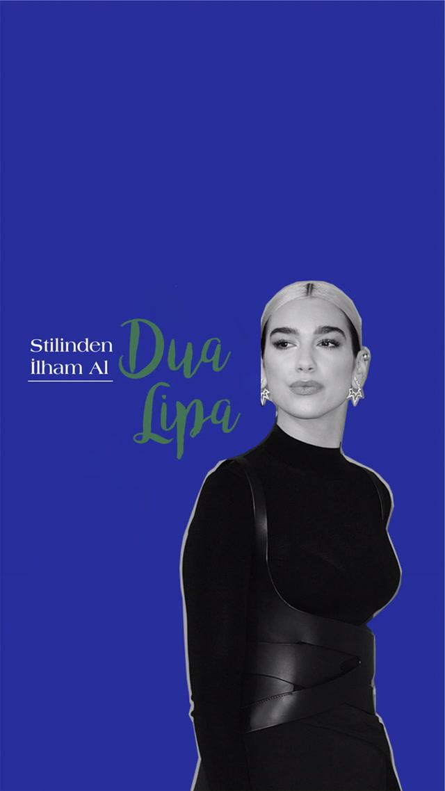Stilinden İlham Al - Dua Lipa