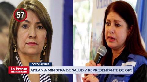 Avance informativo: Aislan a ministra de Salud y representante de  por sospecha de coronavirus