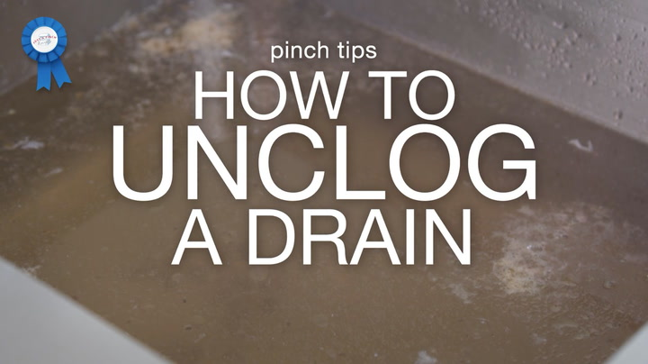 pinch tips: How to Unclog a Drain