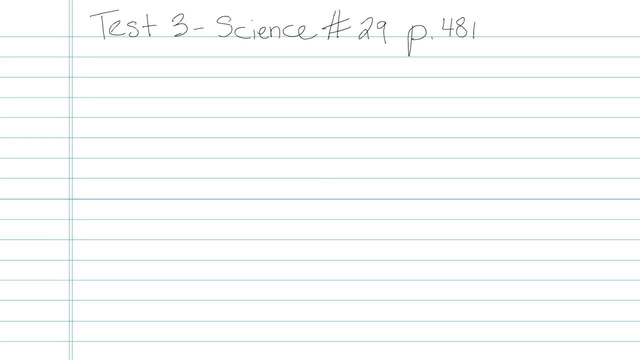 Test 3 - Science - Question 29