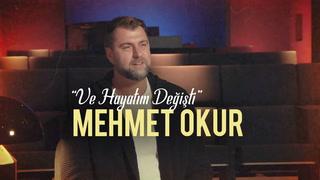 Ve Hayatım Değişti - Mehmet Okur