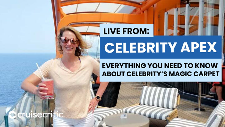 LIVE: Cruise Critic is Onboard Celebrity Apex -- The Magic Carpet