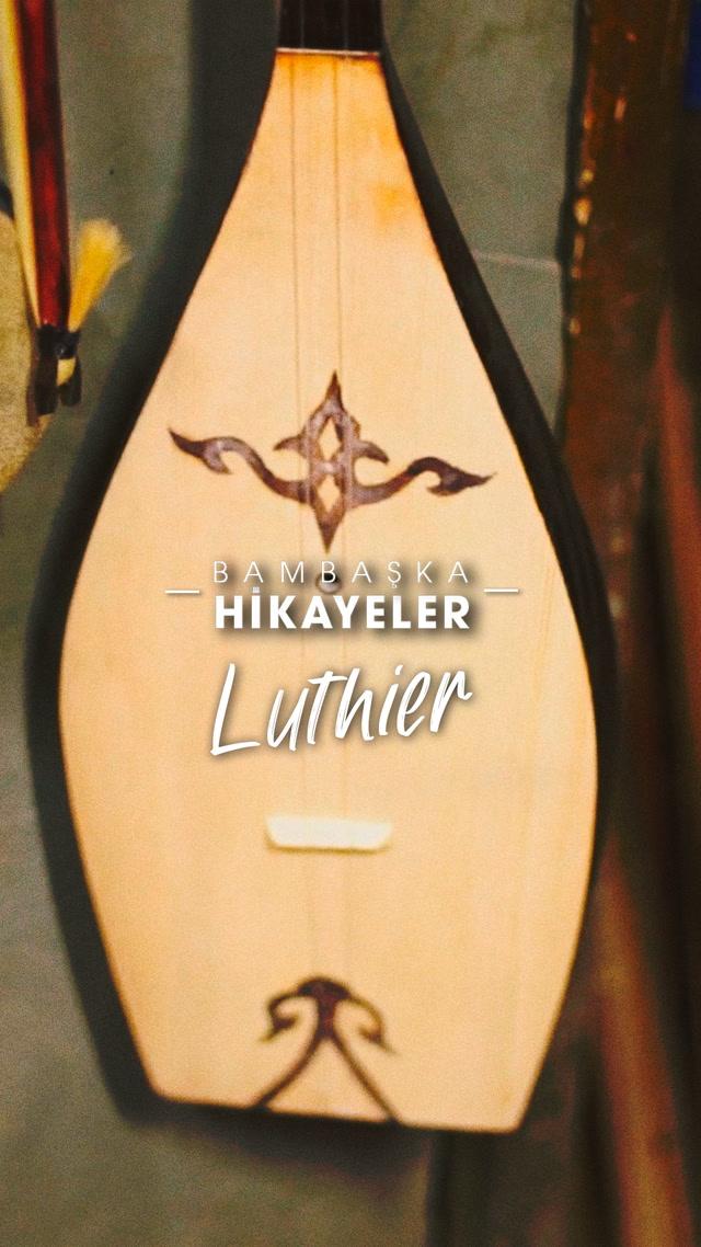Bambaşka Hikayeler - Luthier