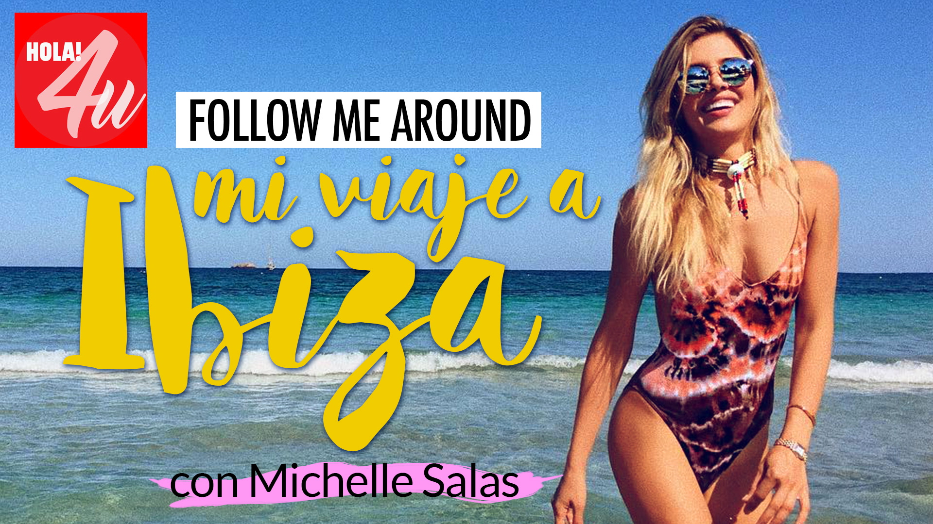 Mi viaje a Ibiza con Michelle Salas