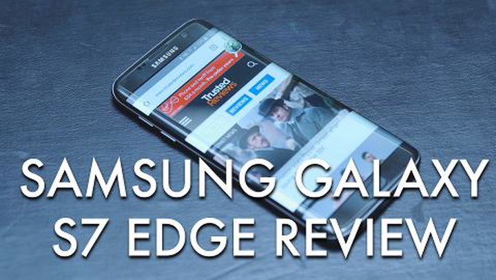 Samsung Galaxy S7 Edge Review | Trusted Reviews