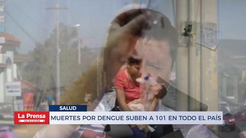 Muertes por dengue suben a 101 en todos el país