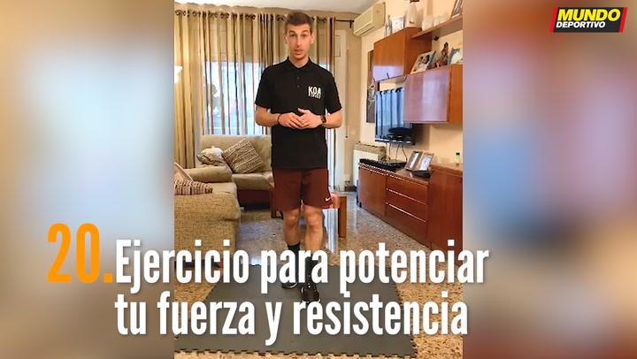 ENTRENA EN CASA (20): Ejercicio para potenciar tu fuerza y resistencia