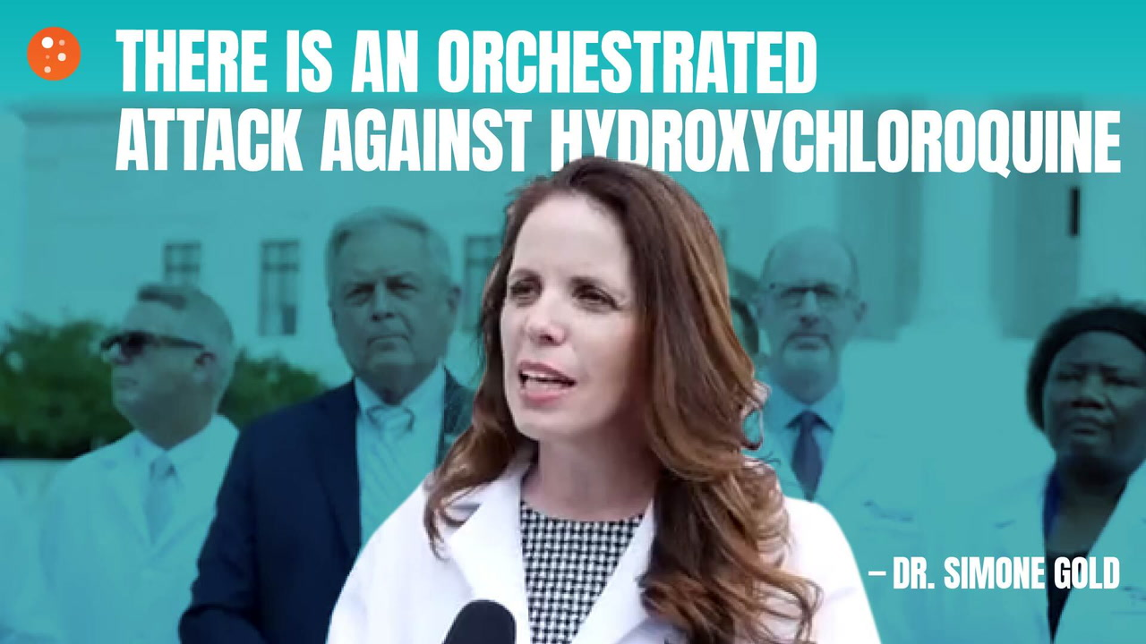 There Is an Orchestrated Attack Against Hydroxychloroquine