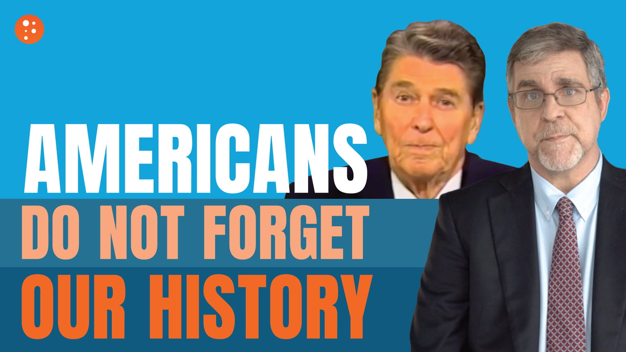 Reagan Warns America Not to Forget Our History