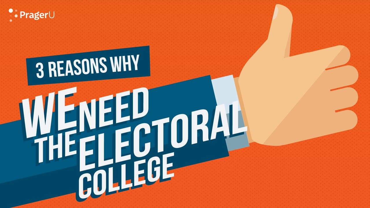 3 Reasons We Need the Electoral College