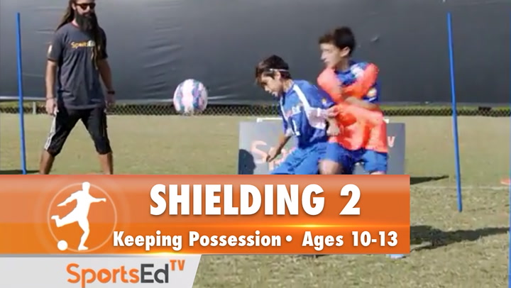 SHIELDING 2 - Keeping Possession•Ages 10-13