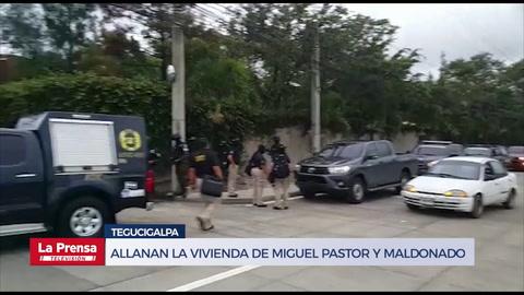 Allanan la vivienda de Miguel Pastor y Walter Maldonado en Tegucigalpa