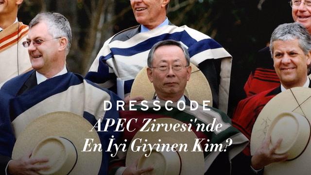 Dress Code - APEC Zirvesi'nde En İyi Giyinen Kim?