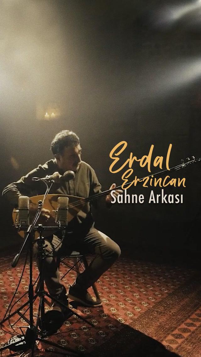 SAHNE Arkası - Erdal Erzincan