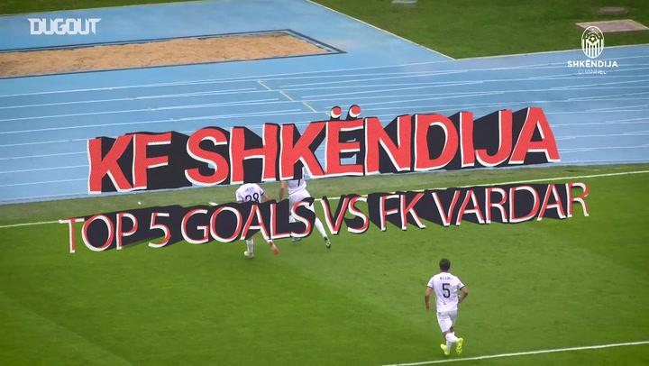 KF Shkëndija's top five goals vs Vardar