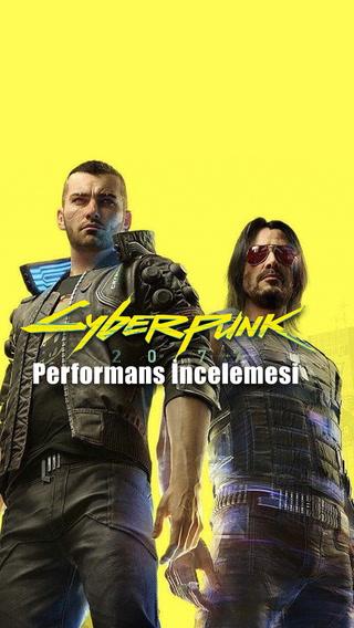 IGN - Cyberpunk 2077 performans incelemesi
