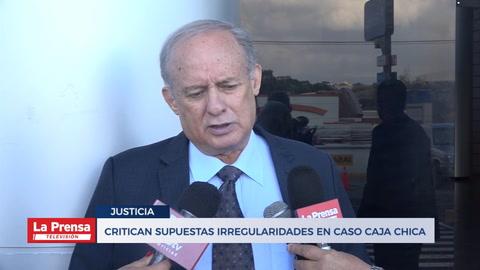 Critican supuestas irregularidades en caso caja chica