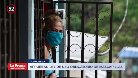 Noticiero Aprueban Ley de uso obligatorio de mascarillas