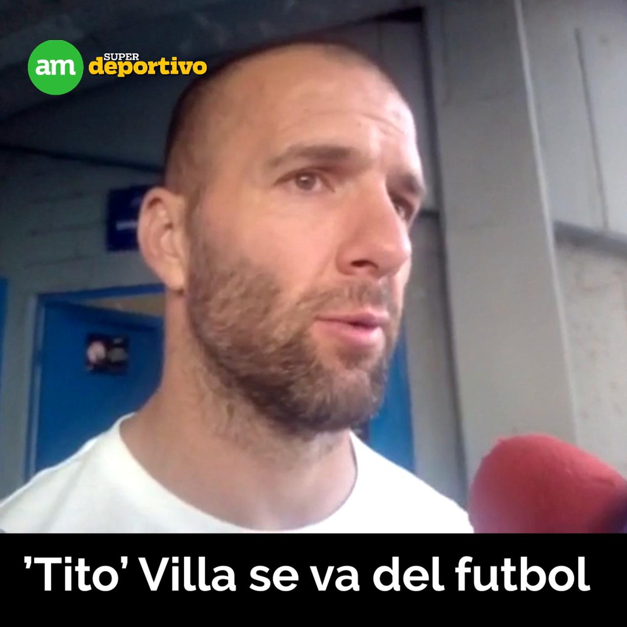 'Tito' Villa dice adiós a las canchas