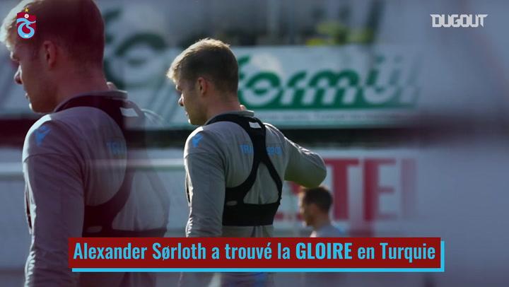 La transformation d'Alexander Sorloth à Trabzonspor